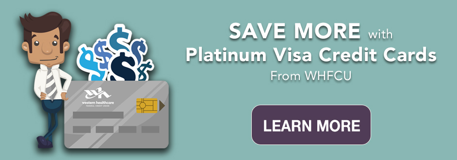 SAVE MORE with Platinum Visa Credit Cards from WHFCU
